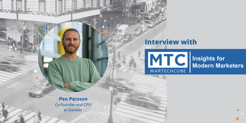 Peo Persson DanAds Martech interview